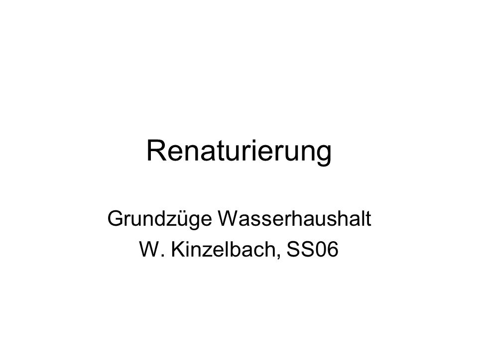 Grundzüge Wasserhaushalt W. Kinzelbach, SS06
