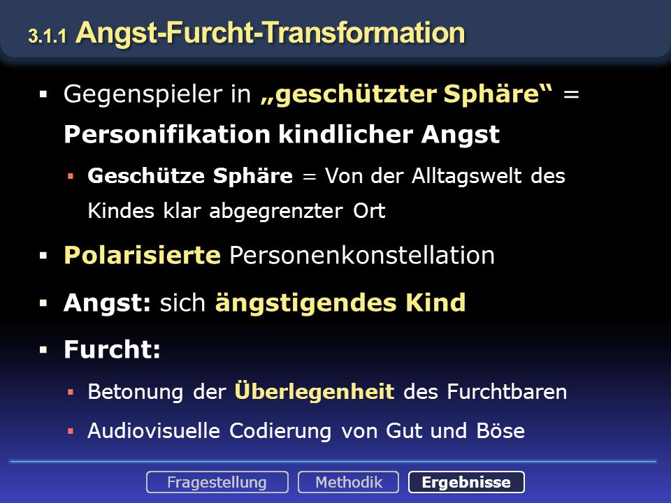 3.1.1 Angst-Furcht-Transformation