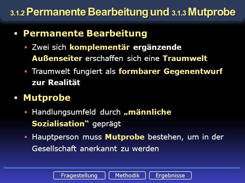 3.1.2 Permanente Bearbeitung und 3.1.3 Mutprobe