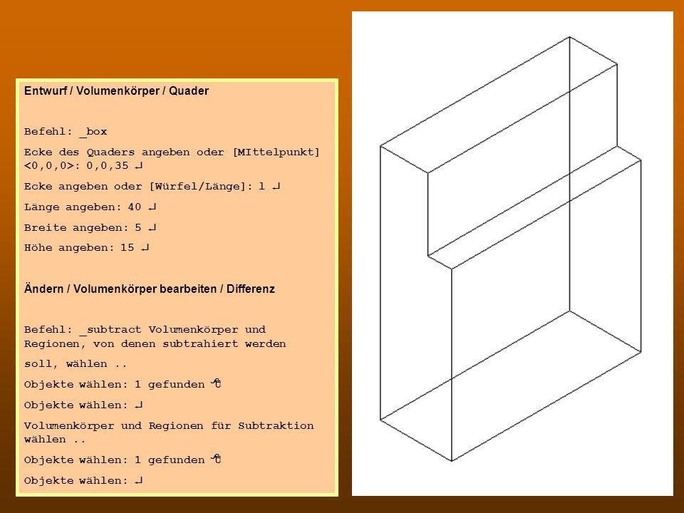 CAD 1 Entwurf / Volumenkörper / Quader Befehl: _box