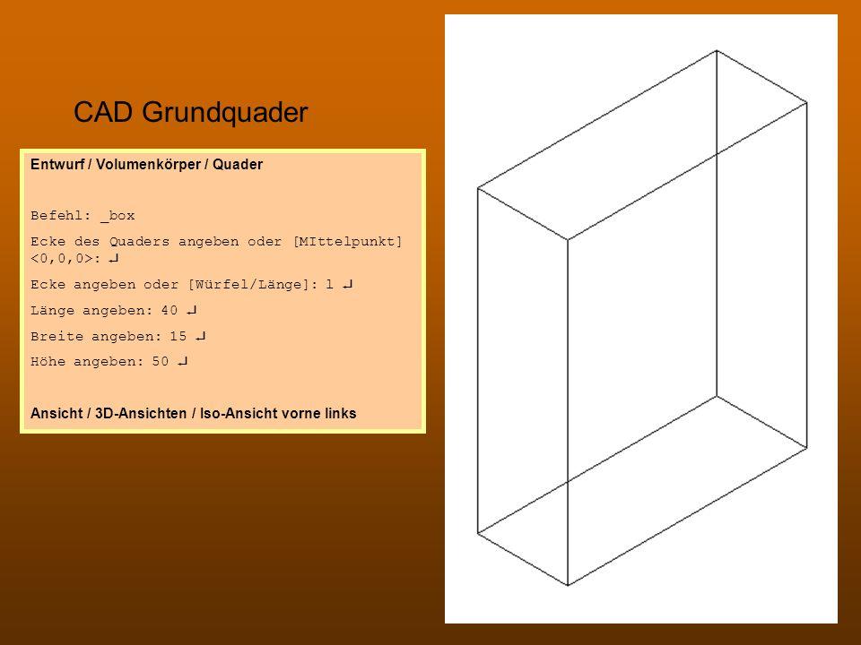 CAD Grundquader Entwurf / Volumenkörper / Quader Befehl: _box