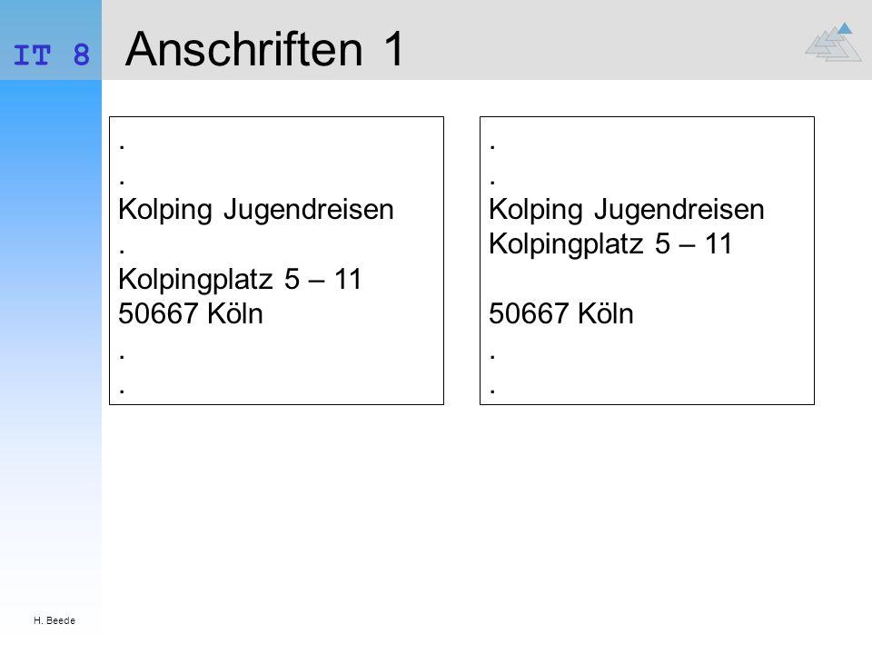 H. Beede IT 8. Anschriften 1. . . Kolping Jugendreisen . Kolpingplatz 5 – 11 50667 Köln . .