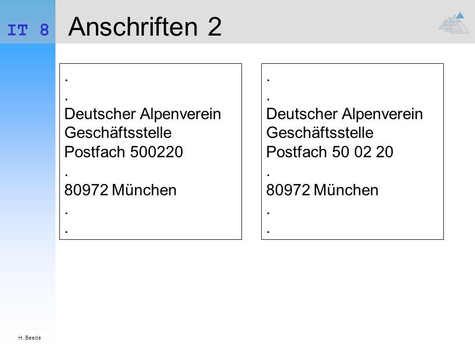 H. Beede IT 8. Anschriften 2. . . Deutscher Alpenverein Geschäftsstelle Postfach 500220 . 80972 München . .