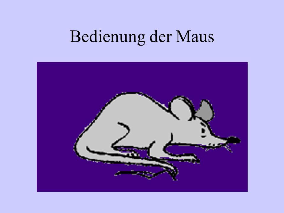 Bedienung der Maus