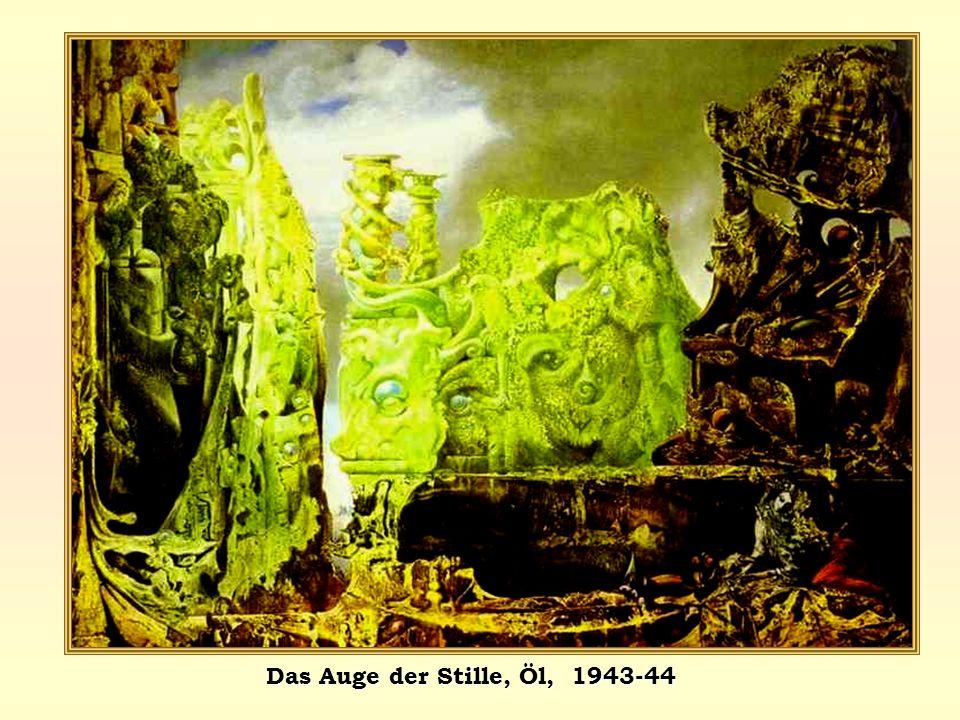 Das Auge der Stille, Öl, 1943-44