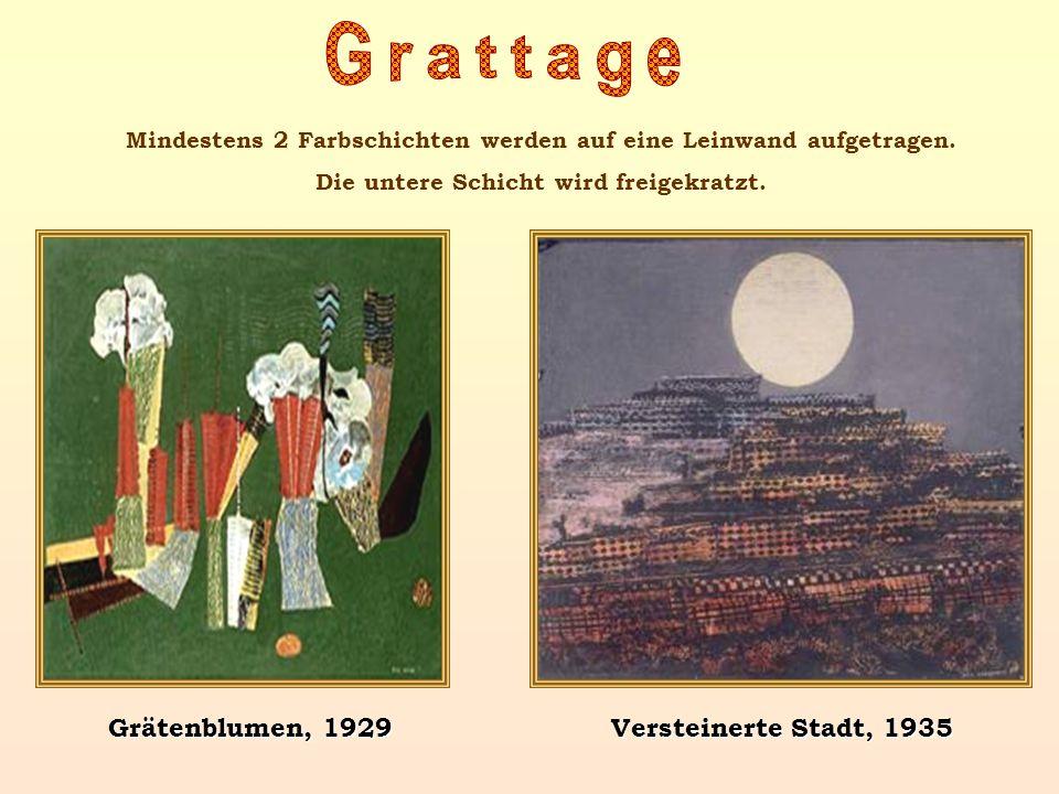 Grattage Grätenblumen, 1929 Versteinerte Stadt, 1935