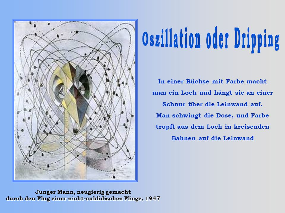 Oszillation oder Dripping