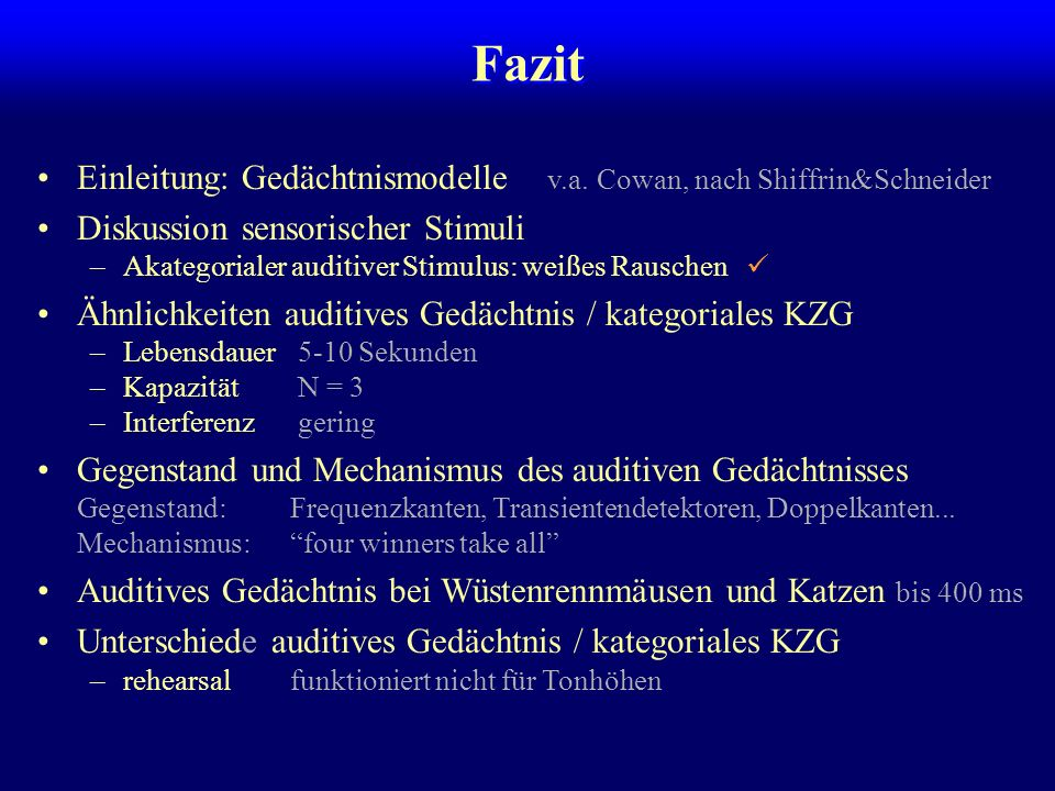 Fazit Einleitung: Gedächtnismodelle v.a. Cowan, nach Shiffrin&Schneider. Diskussion sensorischer Stimuli.