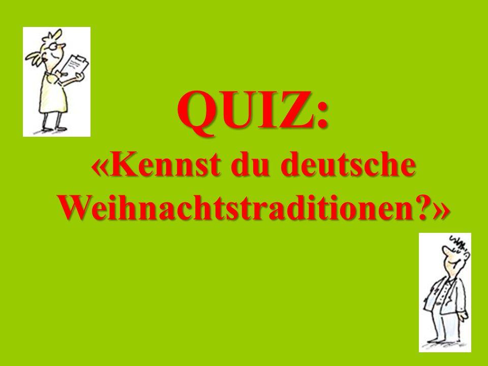 «Kennst du deutsche Weihnachtstraditionen »
