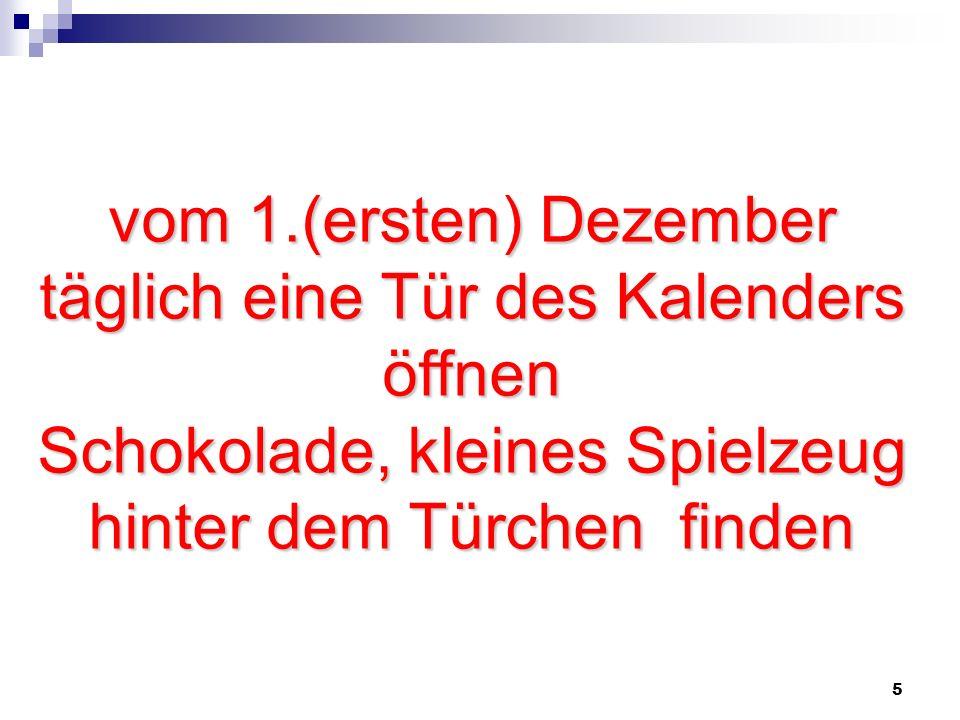 vom 1.(ersten) Dezember täglich eine Tür des Kalenders öffnen