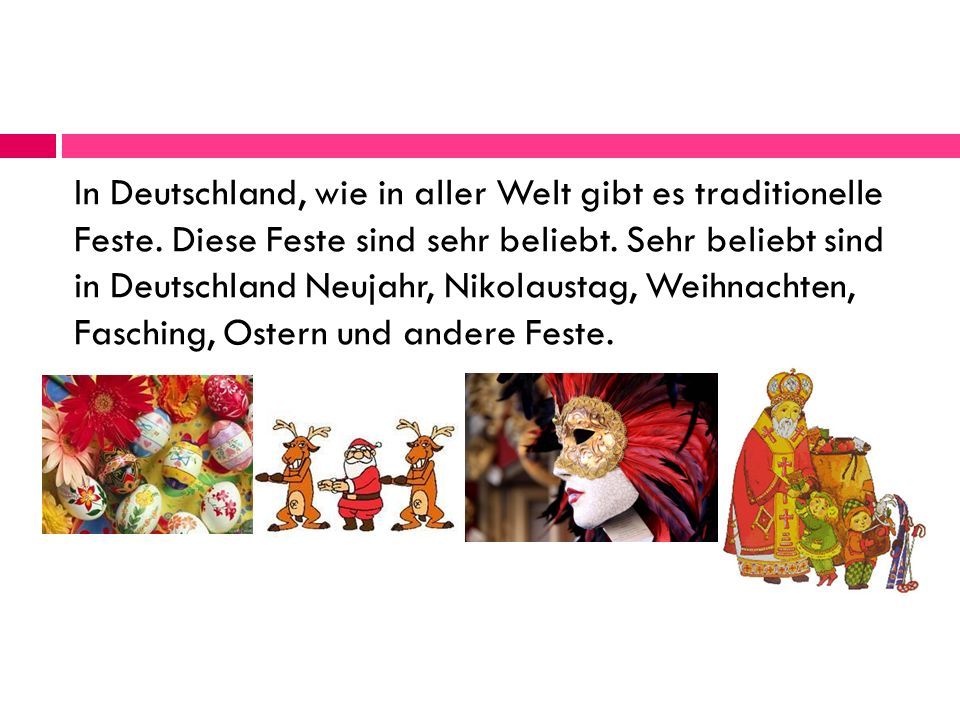 In Deutschland, wie in aller Welt gibt es traditionelle Feste