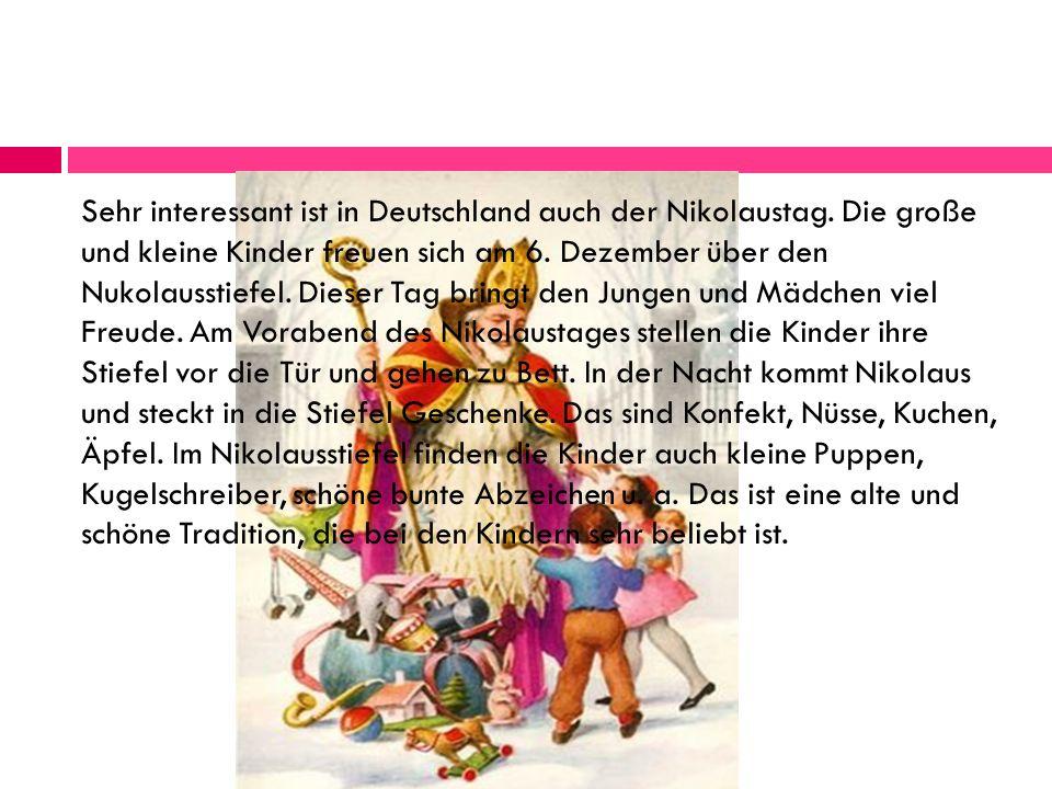 Sehr interessant ist in Deutschland auch der Nikolaustag