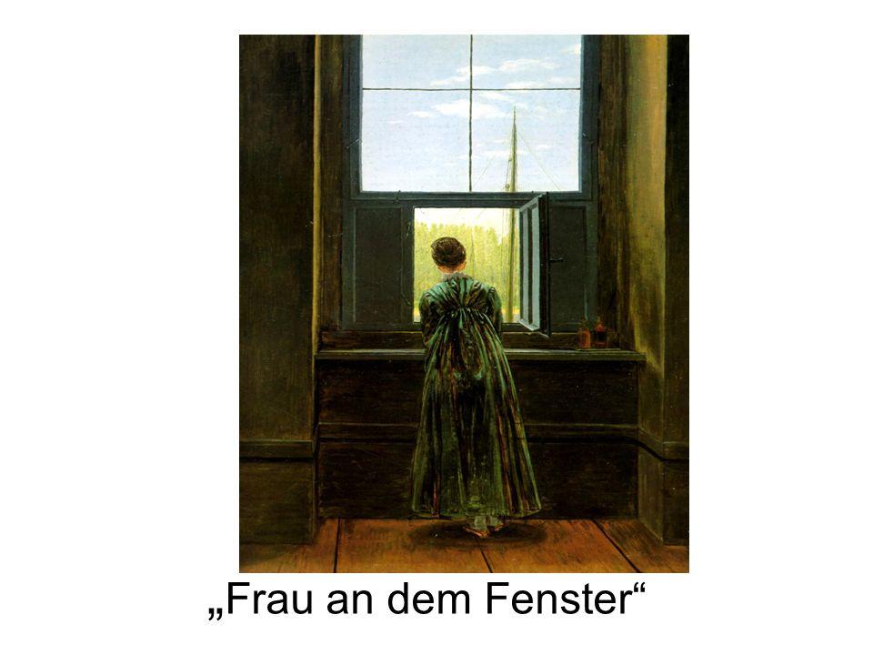 """""""Frau an dem Fenster"""