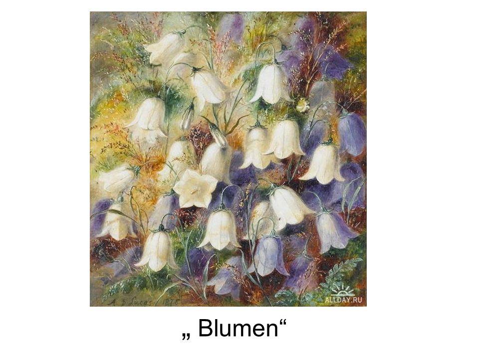 """"""" Blumen"""