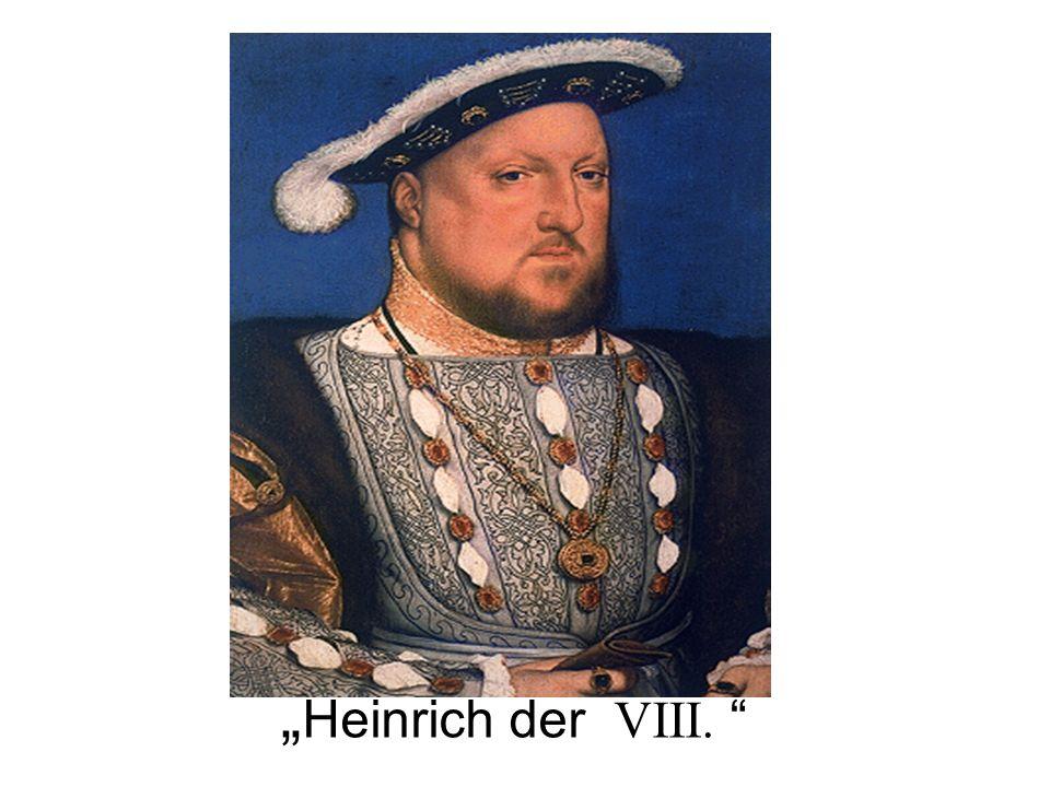 """""""Heinrich der VIII."""