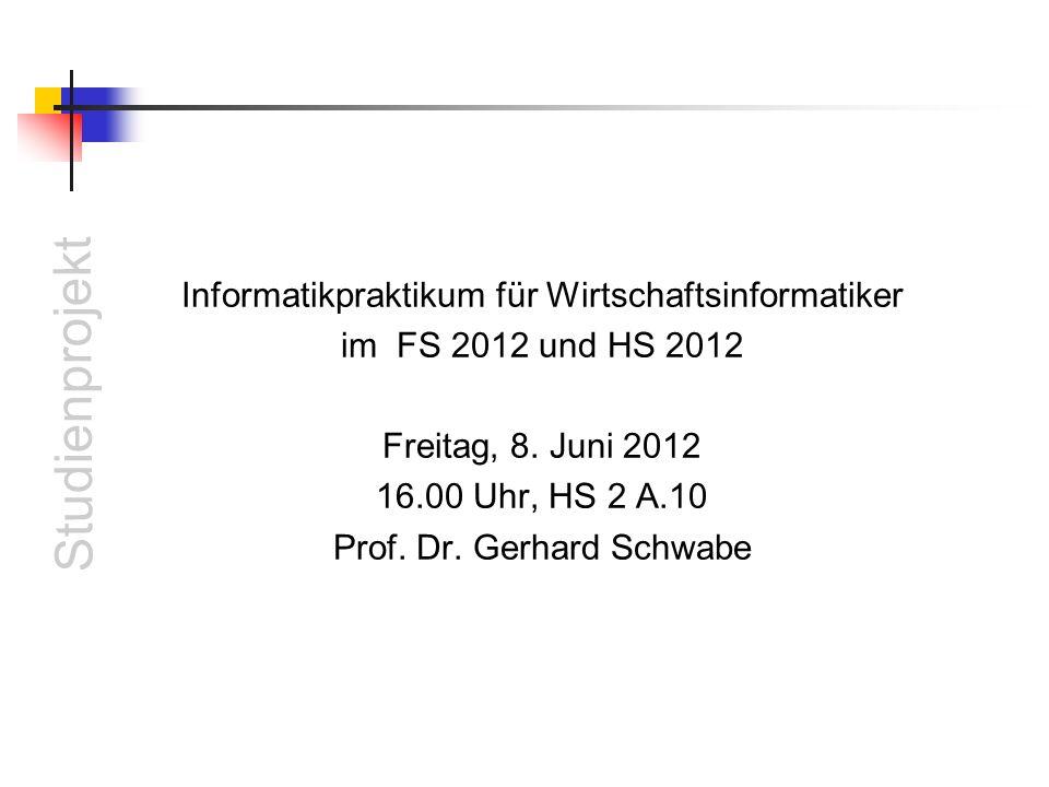 Informatikpraktikum für Wirtschaftsinformatiker im FS 2012 und HS 2012