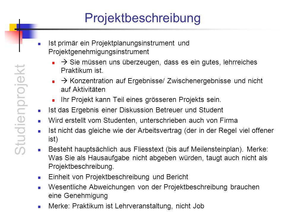 Projektbeschreibung Ist primär ein Projektplanungsinstrument und Projektgenehmigungsinstrument.