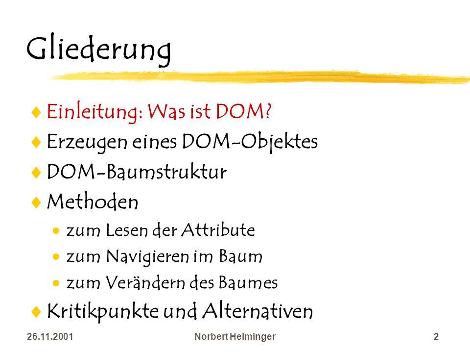 Gliederung Einleitung: Was ist DOM Erzeugen eines DOM-Objektes