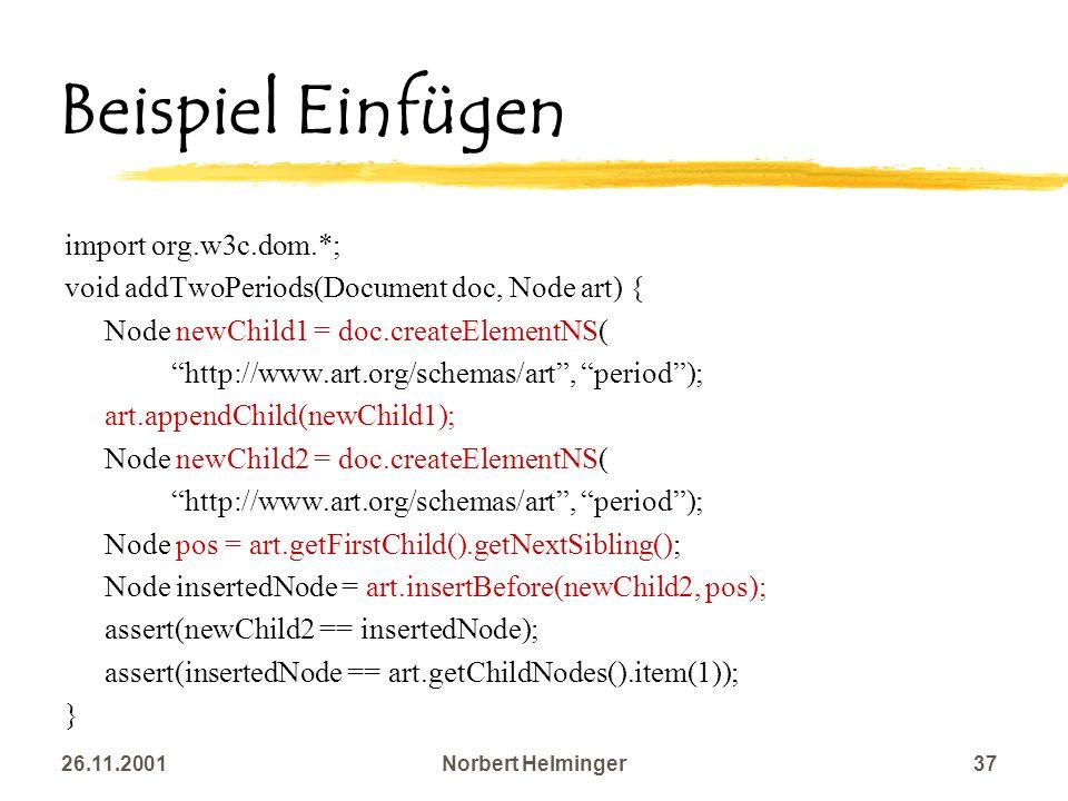 Beispiel Einfügen import org.w3c.dom.*;
