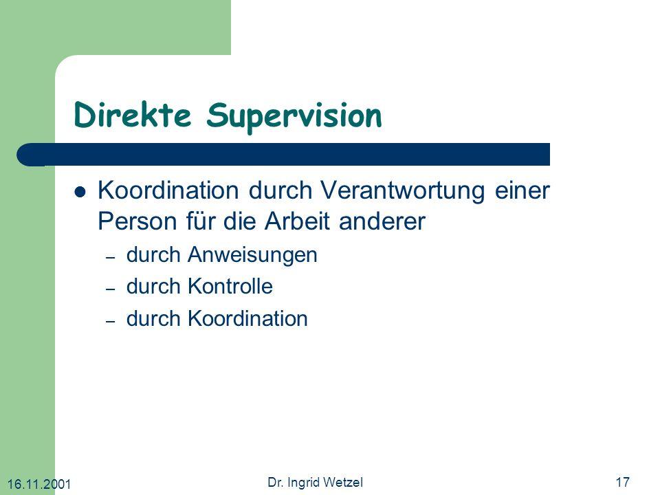 Direkte Supervision Koordination durch Verantwortung einer Person für die Arbeit anderer. durch Anweisungen.