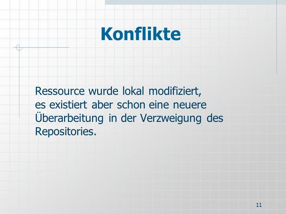 Konflikte Ressource wurde lokal modifiziert, es existiert aber schon eine neuere Überarbeitung in der Verzweigung des Repositories.