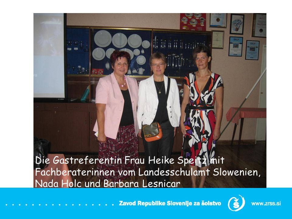Die Gastreferentin Frau Heike Speitz mit Fachberaterinnen vom Landesschulamt Slowenien, Nada Holc und Barbara Lesnicar