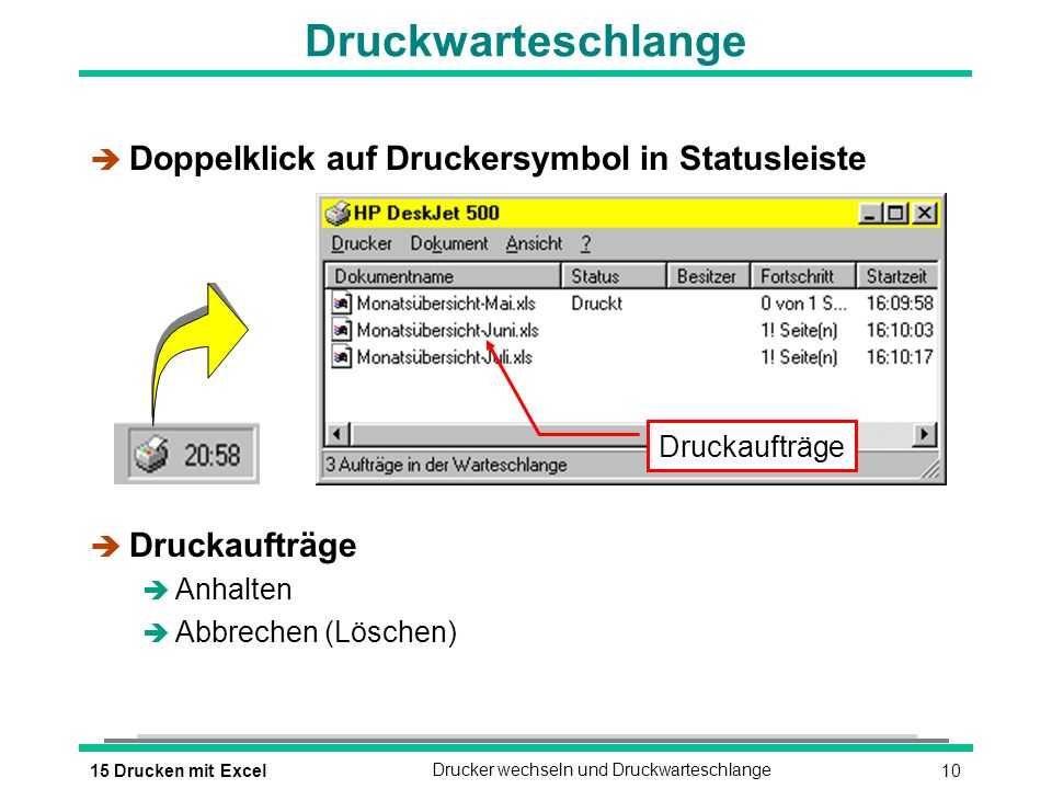 Druckwarteschlange Doppelklick auf Druckersymbol in Statusleiste