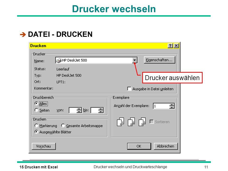 Drucker wechseln DATEI - DRUCKEN Drucker auswählen