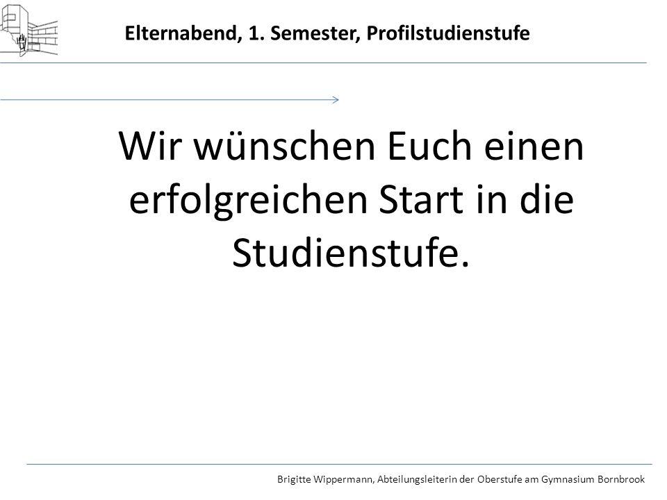 Wir wünschen Euch einen erfolgreichen Start in die Studienstufe.