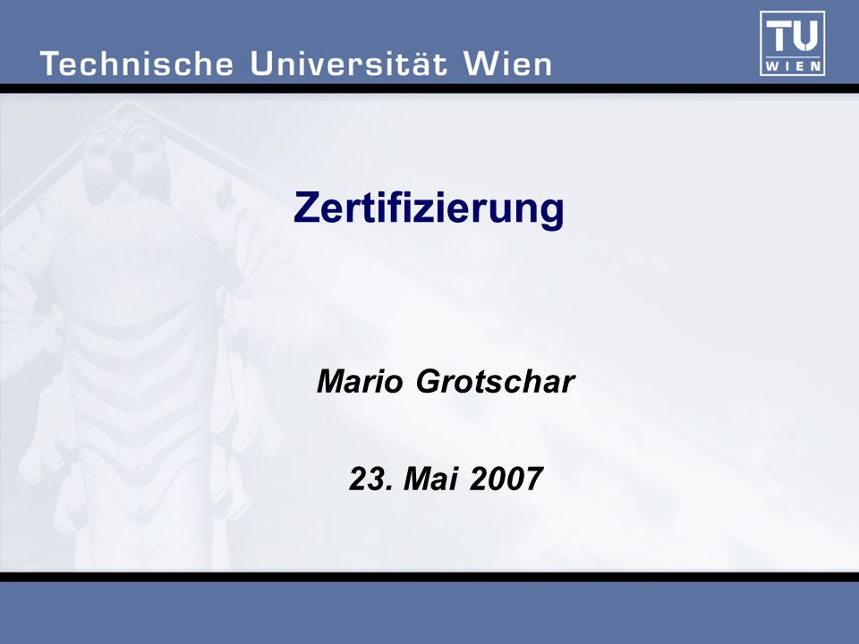 Zertifizierung Mario Grotschar 23. Mai 2007