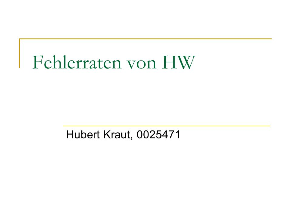 Fehlerraten von HW Hubert Kraut, 0025471