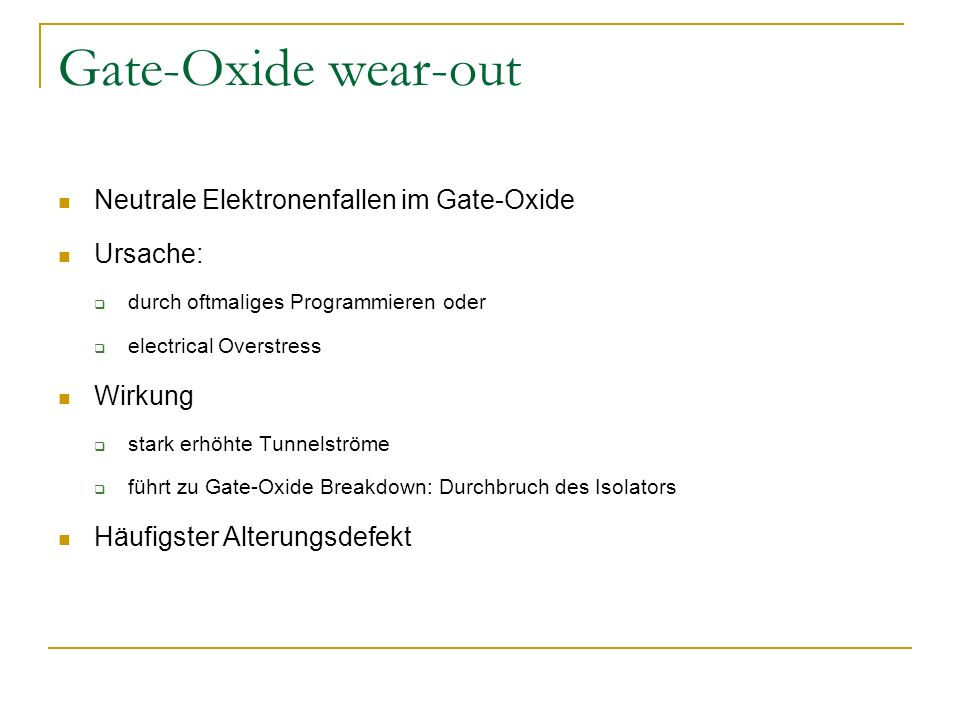 Gate-Oxide wear-out Neutrale Elektronenfallen im Gate-Oxide Ursache: