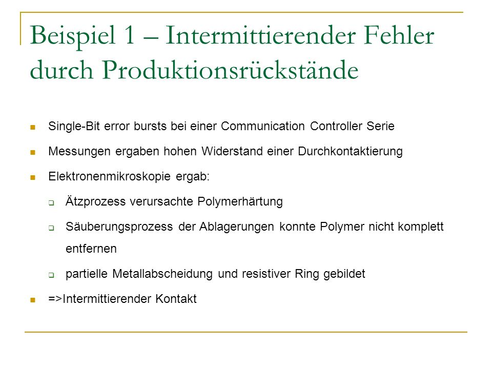 Beispiel 1 – Intermittierender Fehler durch Produktionsrückstände