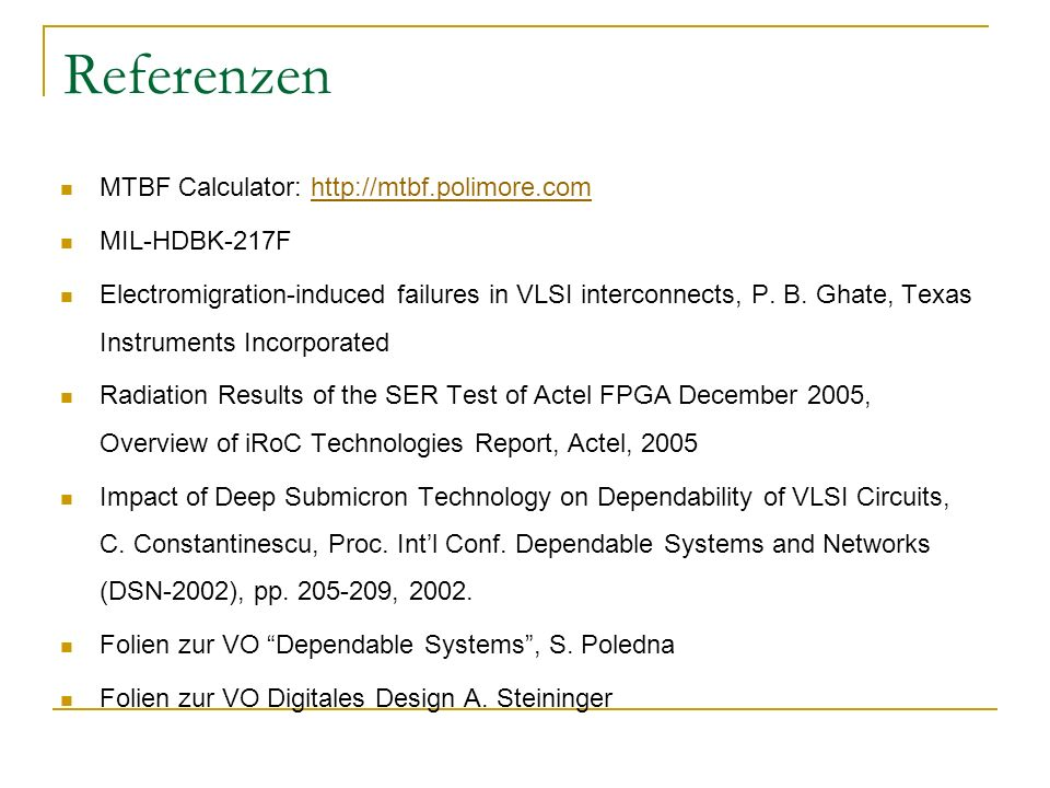 Referenzen MTBF Calculator: http://mtbf.polimore.com MIL-HDBK-217F
