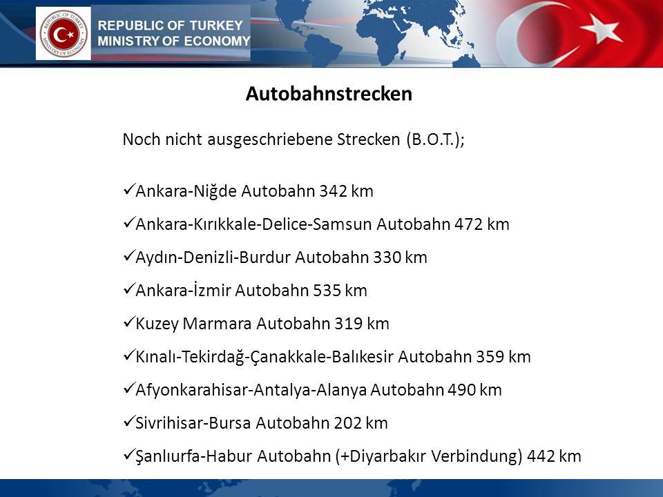 Autobahnstrecken Noch nicht ausgeschriebene Strecken (B.O.T.);