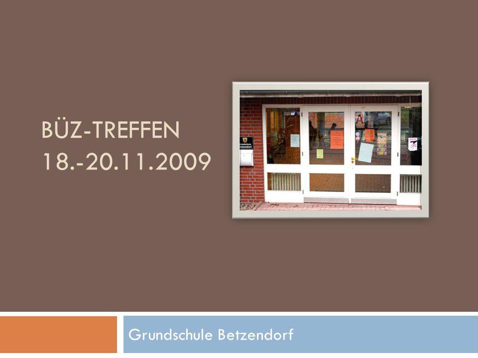 BÜZ-TREFFEN 18.-20.11.2009 Grundschule Betzendorf