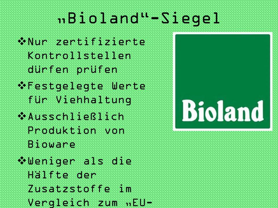 """""""Bioland -Siegel Nur zertifizierte Kontrollstellen dürfen prüfen"""