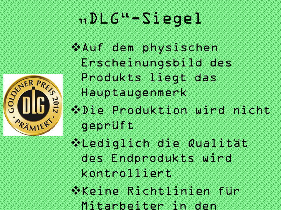 """""""DLG -Siegel Auf dem physischen Erscheinungsbild des Produkts liegt das Hauptaugenmerk. Die Produktion wird nicht geprüft."""