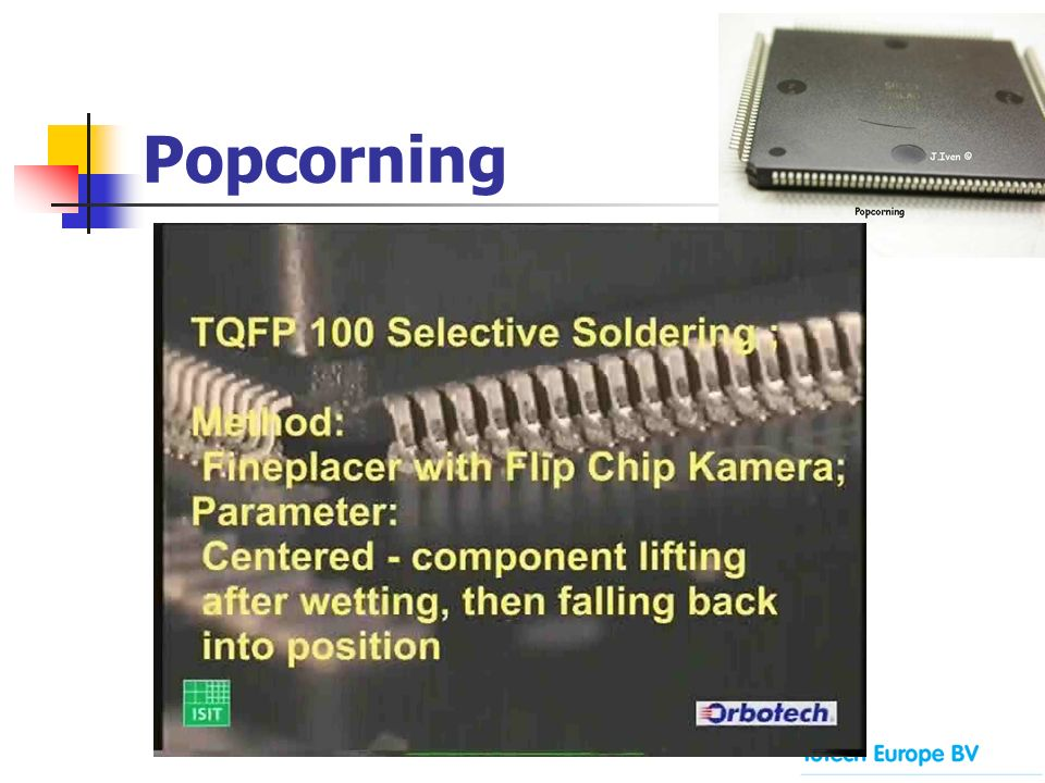 Popcorning Component failures due to popcorning may happen months or even years after processing.