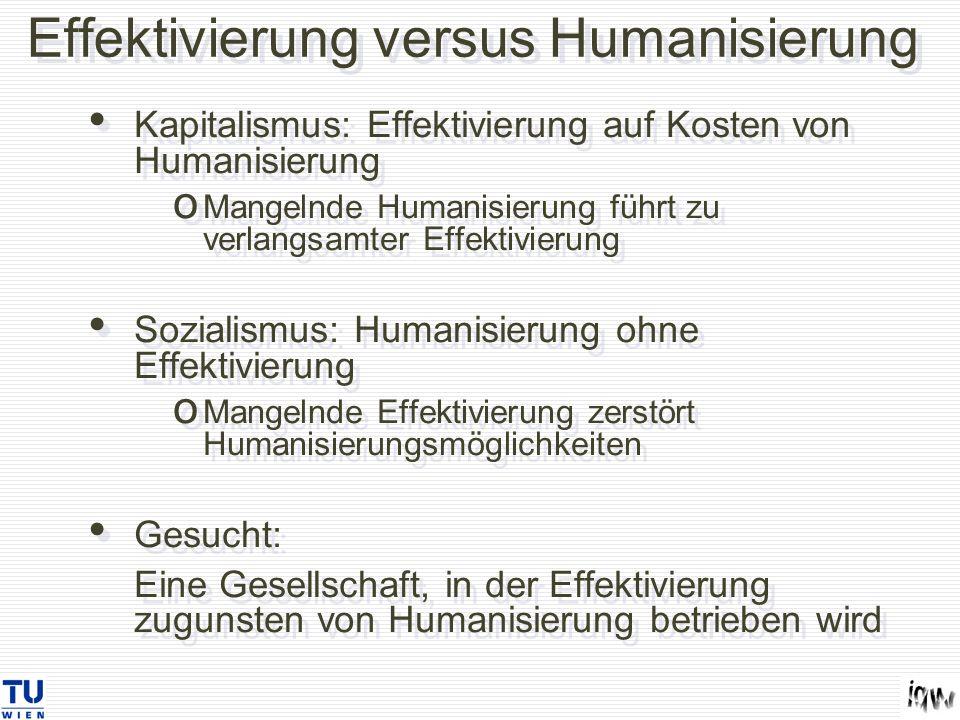 Effektivierung versus Humanisierung