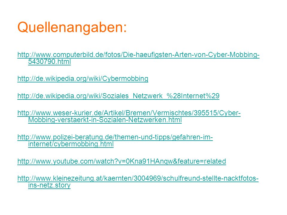 Quellenangaben: http://www.computerbild.de/fotos/Die-haeufigsten-Arten-von-Cyber-Mobbing-5430790.html.
