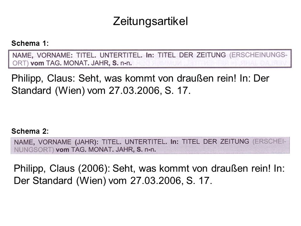 Zeitungsartikel Schema 1: Philipp, Claus: Seht, was kommt von draußen rein! In: Der Standard (Wien) vom 27.03.2006, S. 17.