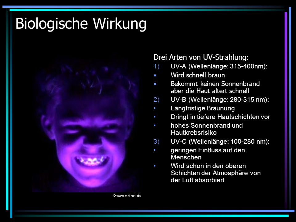 Biologische Wirkung Drei Arten von UV-Strahlung: