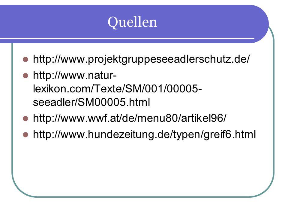 Quellen http://www.projektgruppeseeadlerschutz.de/