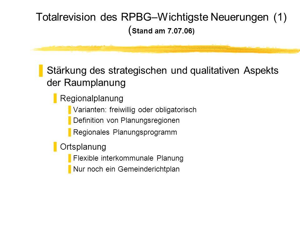Totalrevision des RPBG–Wichtigste Neuerungen (1) (Stand am 7.07.06)