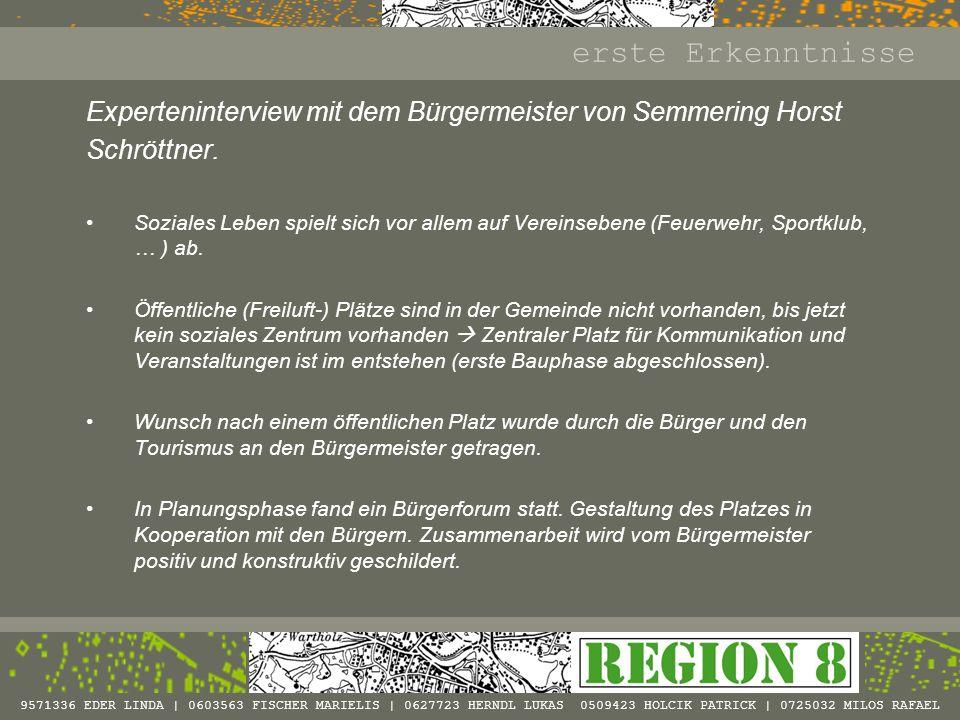 erste Erkenntnisse Experteninterview mit dem Bürgermeister von Semmering Horst. Schröttner.