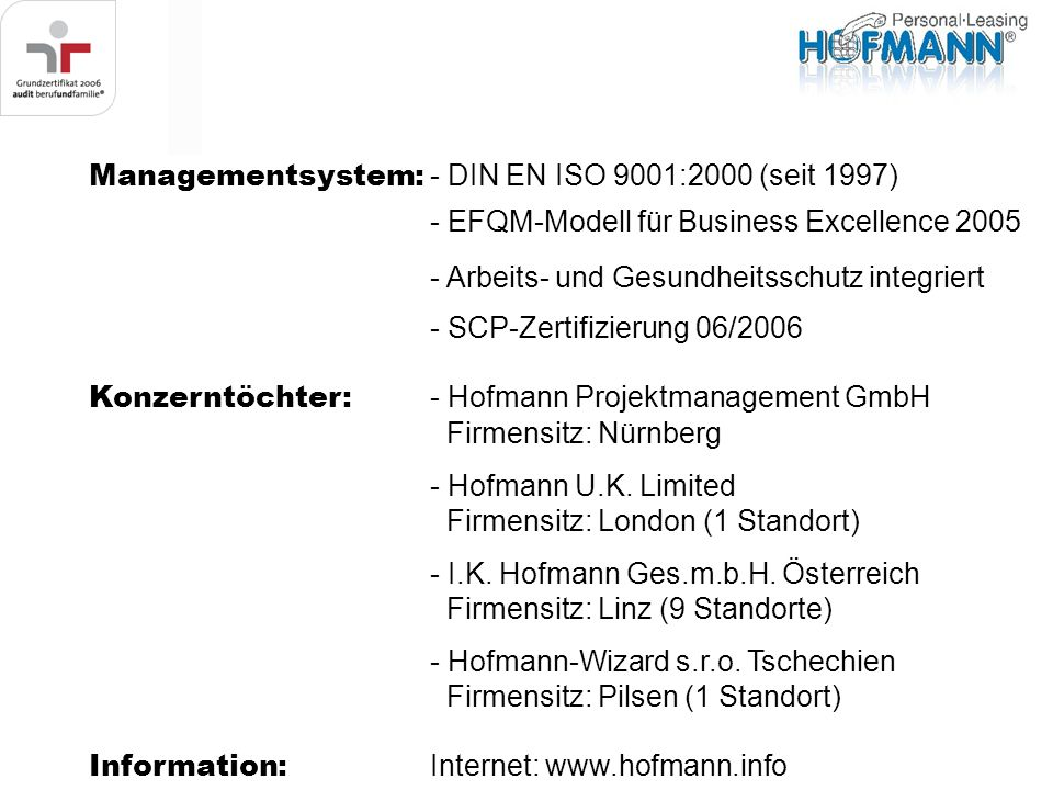 Managementsystem: - DIN EN ISO 9001:2000 (seit 1997)