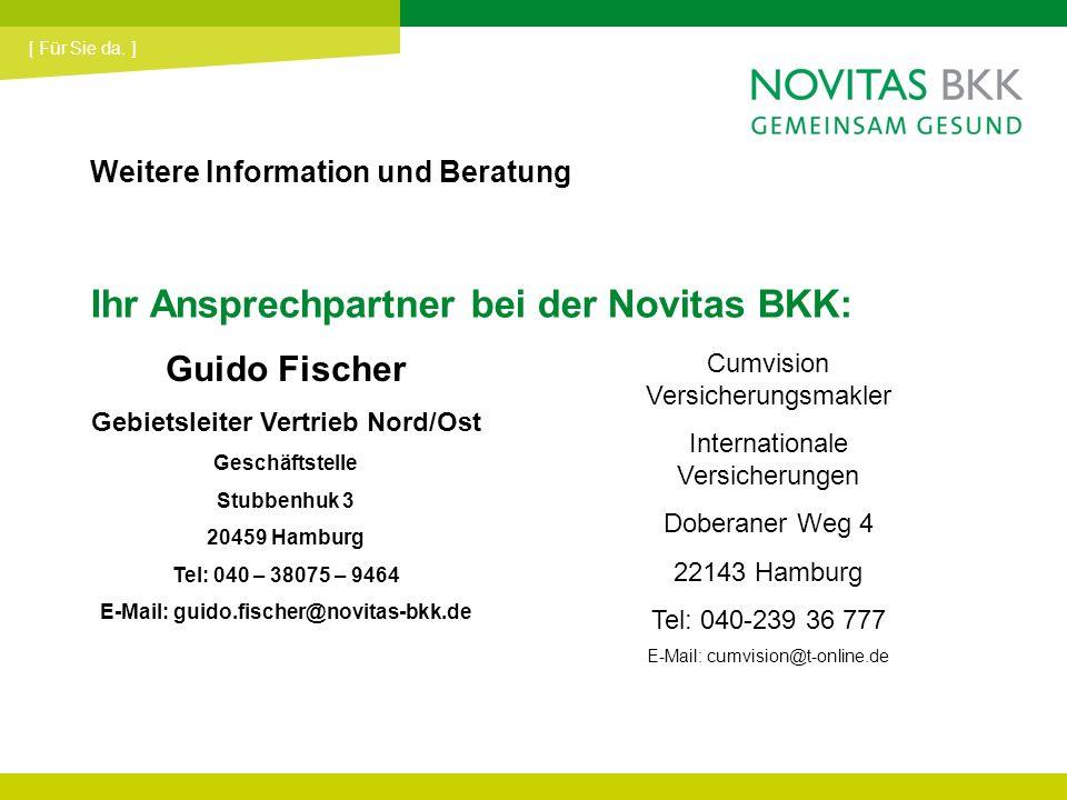 Gebietsleiter Vertrieb Nord/Ost E-Mail: guido.fischer@novitas-bkk.de
