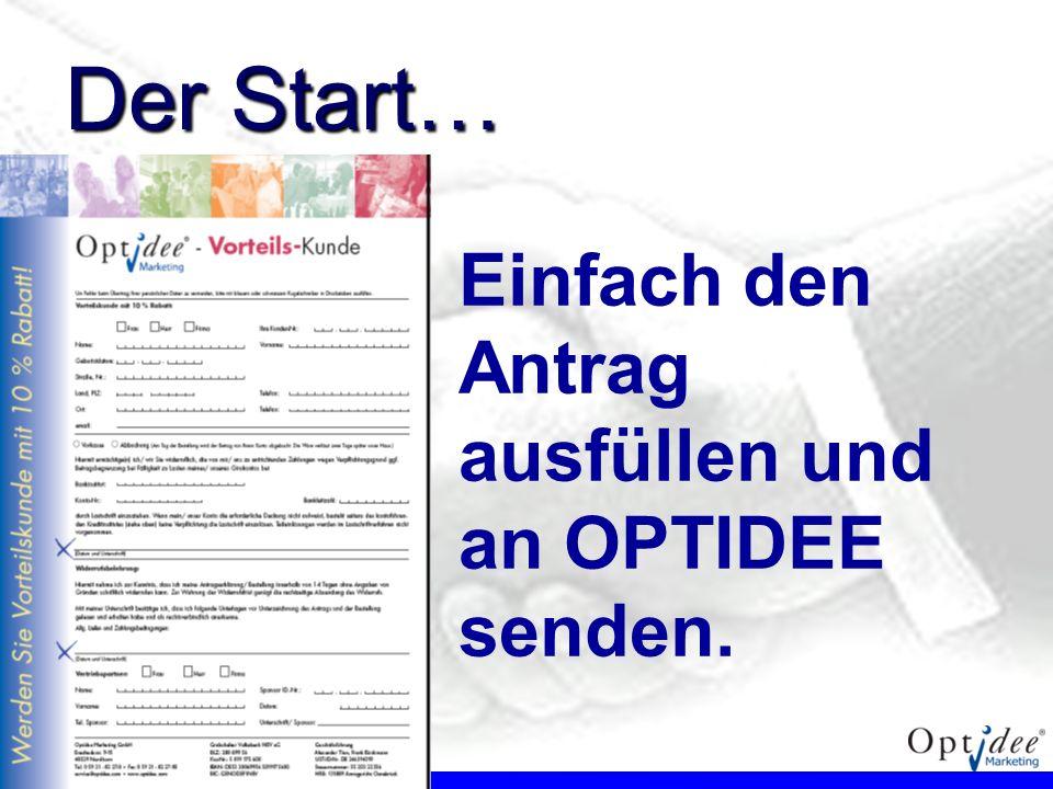 Der Start… Einfach den Antrag ausfüllen und an OPTIDEE senden.
