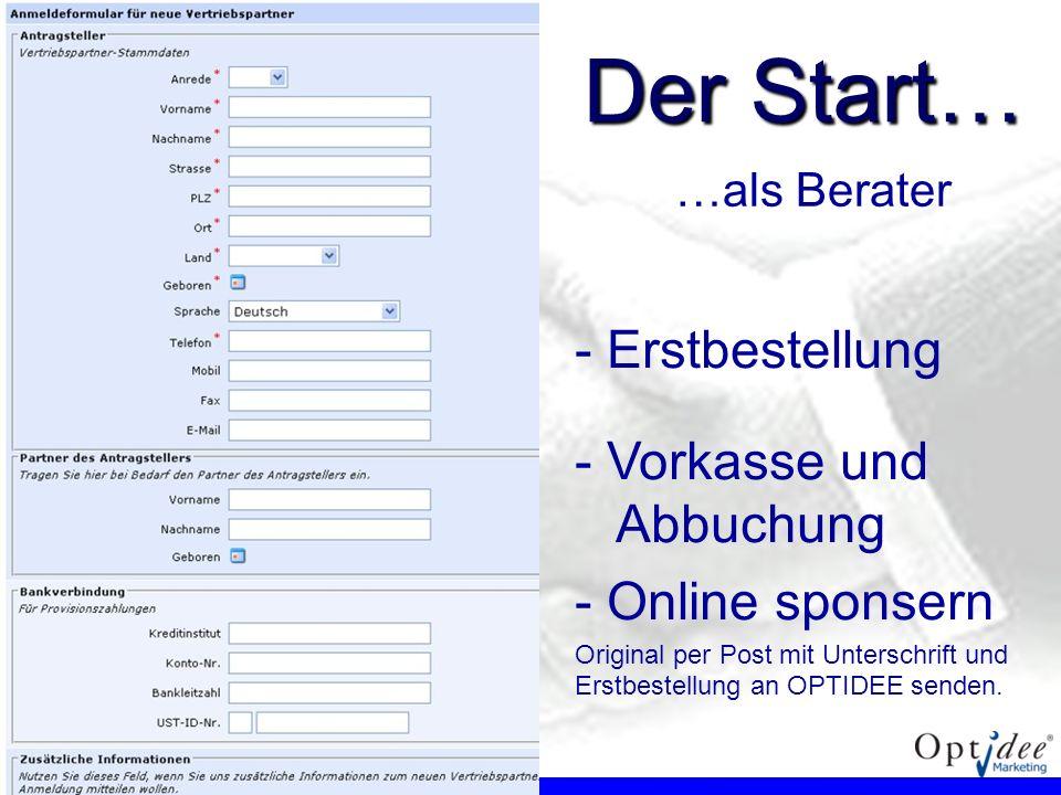 Der Start… Erstbestellung Vorkasse und Abbuchung Online sponsern